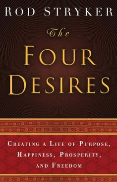 The Four Desires: Creating a Life of Purpose, Happiness, Prosperity, and Freedom by Rod Stryker, http://www.amazon.com/dp/B004J4WNHQ/ref=cm_sw_r_pi_dp_F140pb1HP1A2W