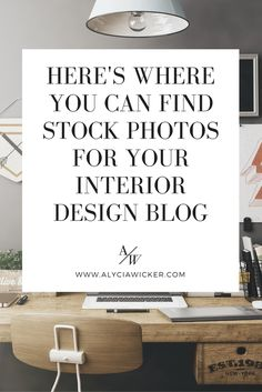 Where To Find Free Stock Photos For Your Interior Design Blog — Alycia Wicker | Interior Design Business Coach