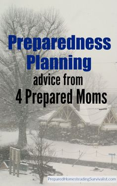 Four prepared moms give advice on preparedness planning. Follow their advice and you'll be ahead of the game | Prepared Homesteading Survivalist