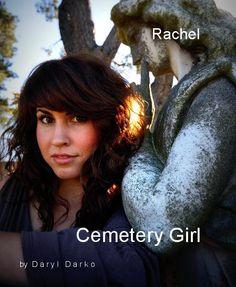 Cemetery Girl, Rachel  by Daryl Darko