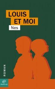 Louis et moi de Nes, éditions Chemin VErt (18/07/2014)