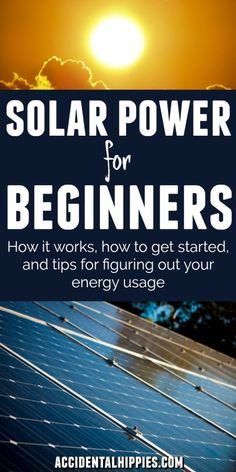 Wondering how solar works? Get a beginner's primer to learn how solar energy works! Take a look at our off grid solar system, check out easy ways to get started with solar, and learn how to start gauging your energy usage in your home.