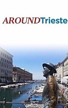 La prima APP di Trieste con il patrocinio digitale del Comune. www.aroundtrieste.it