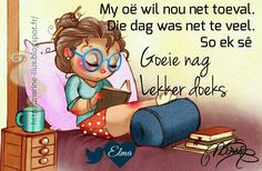 Me Quotes, Qoutes, Good Knight, Evening Greetings, Afrikaanse Quotes, Goeie Nag, Quotes For Whatsapp, Goeie More, Good Night Sweet Dreams