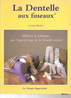 ISSUU - Lysiane Brulet - La Dentelle aux Fuseaux vol 1/3 (Bobbin lace in french)