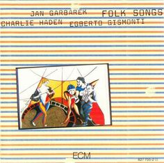 Jan Garbarek: Folk Songs