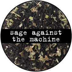 Sage Against the Machine - 2 oz Bag