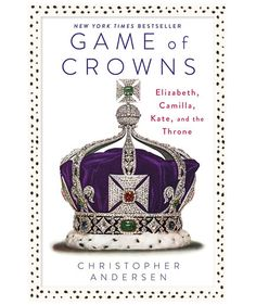 Game of Crowns by Christopher Andersen explores the relationships between Queen Elizabeth, Camilla Parker Bowles and Kate Middleton. Duchess Of Cornwall, Duchess Of Cambridge, Christopher Anderson, Camilla Parker Bowles, Princess Kate, Jane Austen, Queen Elizabeth, Queen Liz, So Little Time