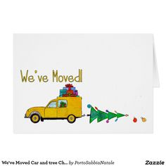 We've Moved Car and tree Christmas Card
