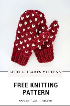 Free knitting pattern for Little Hearts Mittens!