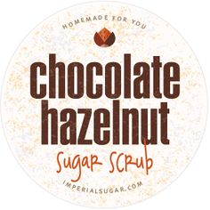 Hazelnut Chocolate Sugar Scrub Label