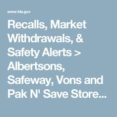 Recalls, Market Withdrawals, & Safety Alerts > Albertsons, Safeway, Vons and Pak N' Save Stores in Eight States Voluntarily Recall Several Fresh Vegetable Trays and Cups in Cooperation with Voluntary Recall by Mann Packing Due to Possible Listeria Monocytogenes Contamination