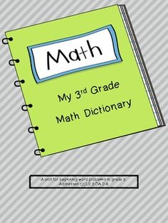 This activity will compliment your unit on word problems in 3rd grade.  A student-created math dictionary allows students to collect important math vocabulary as well as words and phrases specific to each of the 4 operations.  The booklet then becomes a student resource for the year!  Aligned with CCLS 3.OA.D.8, this activity includes a cover and student dictionary pages and a complete plan for a mini-unit which challenges students to write their own word problems!$