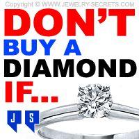 ►► DON'T BUY A DIAMOND IF... ►► http://www.jewelry-secrets.com/Blog/dont-buy-a-diamond-if/ ►► Jewelry Secrets