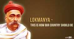 Lokmanya- This is how our country should be