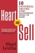 Heart and Sell: 10 Universal Truths Every Salesperson Needs to Know by Shari Levitin - Weiser Selling Skills, Decision Fatigue, Book Of Changes, Small Business Trends, Business Money, Business Coaching, Book Summaries, Audio Books, Need To Know