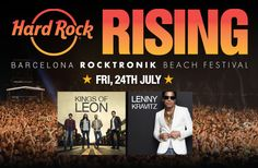 Join us for Hard Rock Rising Barcelona July 24-25!  The Global Music Festival in Platja del Forum features headliners Kings Of Leon, Lenny Kravitz, Robbie Williams, Avicii & more.  Check out the line-up, get tickets and learn how you can win a trip to join. http://hardrock.co/1IM5jee ‪#‎HRRisingBarcleona‬ ‪#‎ThisIsHardRock‬