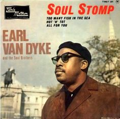 Earl Van Dyke (with the Funk Brothers) - Soul Stomp at: http://www.youtube.com/watch?v=M8D0Q-0q4FQ