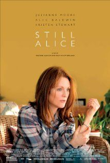 Still Alice (2014) really really good movie. Julianne Moore is wonderful as a woman with early-onset Alzheimer's disease.