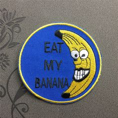 Eat my banana Patch Iron on patch embroidered patch iron on Applique Music patch bag patch Iron-On Patches sew on patches
