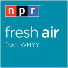Fresh Air Podcast - Terry Gross is an expert interviewer.