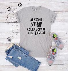 Alright stop collaborate and listen tshirt music shirt funny t-shirts with saying  cool saying shirt  funny shirt  gift for friend gift for her  90's rap shirt  vanilla ice  vanilla ice shirt  rap shirt  hip hop shirt  t shirt slogan  music t shirts  vintage tshirt gift  fashion  tshirt  hipster  instagram  tumblr  blogs slogan teen  funny tshirts  girls  womens top  funny quote shirt