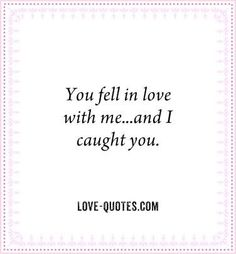 But when i caught you, you stole my heart but its ok you can keep it  :-)