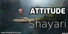 Attitude is a way of thinking or feeling about something. If you are boy or girl we have shared all type of attitude shayari in hindi at this page Shayari In English, Shayari In Hindi, Shayari Image, Attitude Shayari, Status Quotes, Type, Attitude