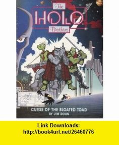 Curse of the Bloated Toad   Holo Brothers, Book 1 (9780930193362) Jim Rohn , ISBN-10: 0930193369  , ISBN-13: 978-0930193362 ,  , tutorials , pdf , ebook , torrent , downloads , rapidshare , filesonic , hotfile , megaupload , fileserve