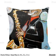 Durty Urban~ Saxy Man Throw Pillow