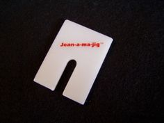 Jean-a-ma-jig: best sewing gizmo ever. Helps you sew over those big, fat seams on your jeans