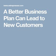 A Better Business Plan Can Lead to New Customers
