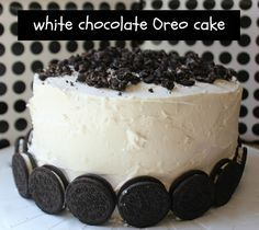 The best birthday cake EVER. White chocolate Birthday Oreo Cake. This semi-homeade recipe can be adapted to so many different flavors and toppings.