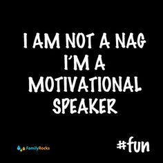 Nagging :) ? no way .. I try to motivate you #lovingwife ;)