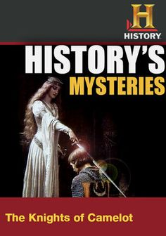 History's Mysteries: The Knights of Camelot