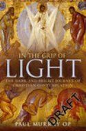 In the Grip of Light The Dark and Bright Journey of Christian Contemplation