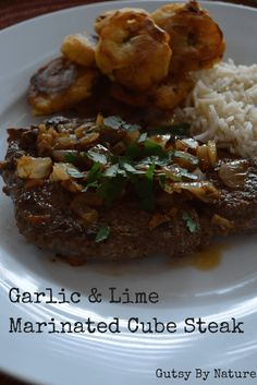 Garlic and Lime Marinated Cube Steak - Gutsy By Nature Meat Recipes, Paleo Recipes, Real Food Recipes, Cooking Recipes, Cuban Recipes, Recipies, Healthy Cube Steak Recipes, Cubed Steak Recipes, Meat Meals