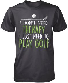 Golf Therapy! Awesome shirt :) Couple it with a golf greeting card or a gift from Greetings4golfers.com!
