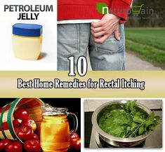 10 Best Home Remedies for Rectal Itching that Work Quickly at Home