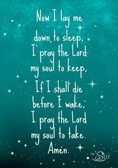 Bedtime Prayer -- a classic for children! I used to say this every night with my mom, before I went to bed. <3