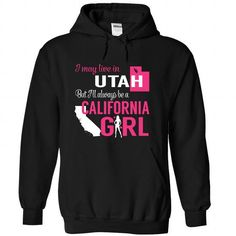 I May Live in Utah But I Will Always Be a California Girl