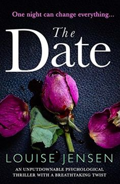 The NOOK Book (eBook) of the The Date: An unputdownable psychological thriller with a breathtaking twist by Louise Jensen at Barnes & Noble. I Love Books, Good Books, Books To Read, My Books, Teen Books, Summer Books, Thriller Books, Mystery Thriller, Book Recommendations