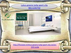 Lotus greens tulip sport city 9811220750 sector 150 noida by Rajesh Kumar via slideshare