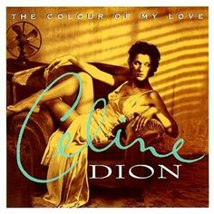 "Celine Dion: ""The colour of my love"" 1993.."
