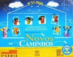 Coleção NOVOS CAMINHOS 1º SERIE DO ENSINO FUNDAMENTAL