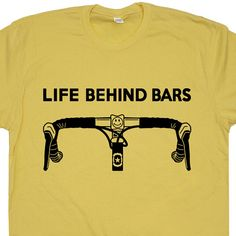 Bicycle T Shirt. Life Behind Bars Bike T Shirt. Funny Cycling Shirt for men women kids. Funny Bicycle Saying. Funny T Shirts. We love creating funny t shirts and cool vintage shirts that you won't find anywhere else. Bike Quotes, Cycling Quotes, Cool Bicycles, Cool Bikes, Mtb, Bike Poster, Cycling Motivation, Behind Bars, Bicycle Maintenance