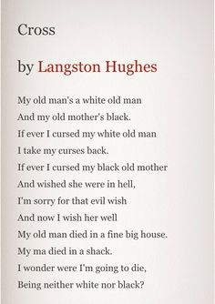 Cross by the genius Langston Hughes Poem Quotes, Poems, Langston Hughes, Old Mother, Free Resume, Horoscope, Sample Resume, Lyrics, Therapy