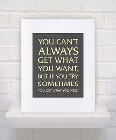 Can't Always Get What You Want Lyrics  - 11x14 - Custom - Gift / Dorm / College / Boyfriend / Girlfriend Print. $10.00, via Etsy.