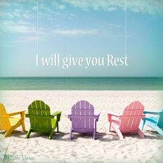 I will give you rest...