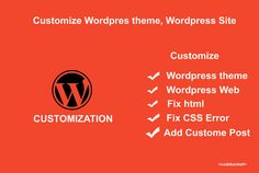 I will change , modify and customize your wordpress website.  If you want to modify your theme then i can help you with that also.  *  Removing or adding anything, *  Html css fix, *  Changing layout, *  adding logo, *  adding slider, *  sidebar modification,  Almost any wordpress customization job.